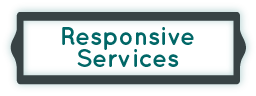 Responsive Services