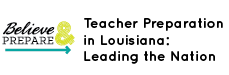 "Believe & Prepare Button ""Teacher Preparation in Louisiana: Leading the Nation"""