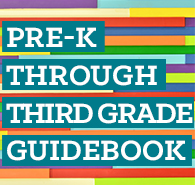 Pre-K through Third Grade Guidebook