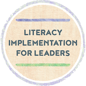Literacy Implementation for Leaders