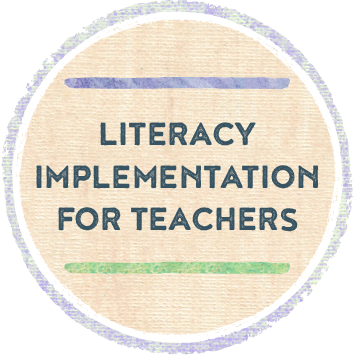Literacy Implementation for Teachers