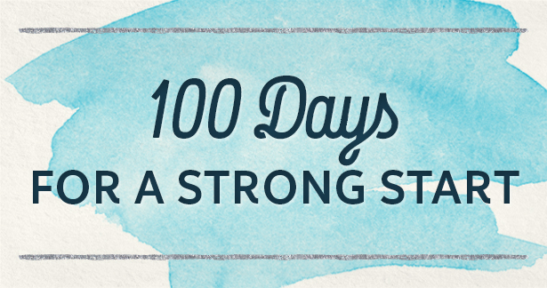 100 Days for a Strong Start