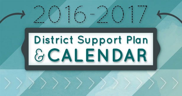 Click here to view the 2016-2017 District Support Plan and Calendar.