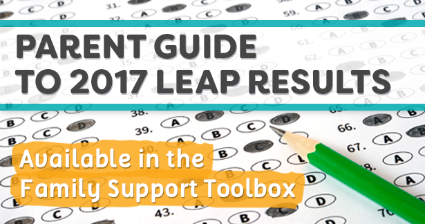 2017 LEAP Results Parent Guide - Available in the Family Support Toolbox