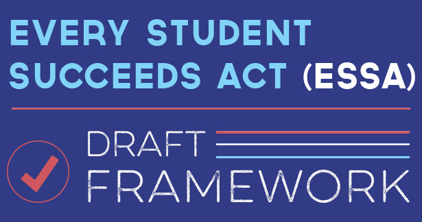 View the Draft ESSA Framework
