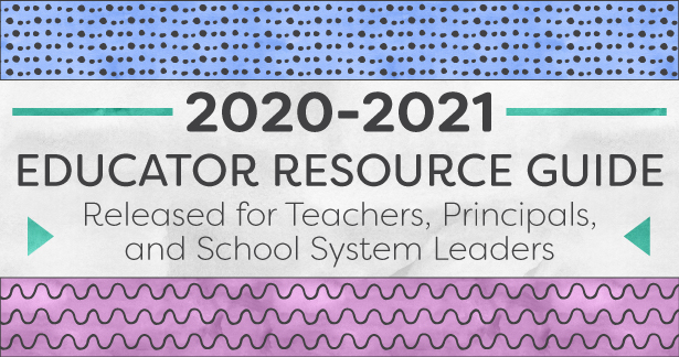 2020-2021 Educator Resource Guide Released for Teachers, Principals, and School System Leaders