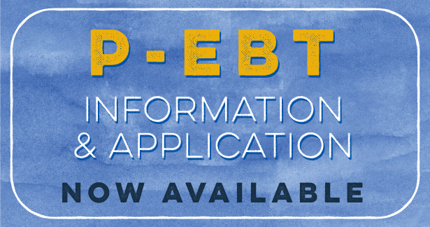 P-EBT Information & Application Now Available