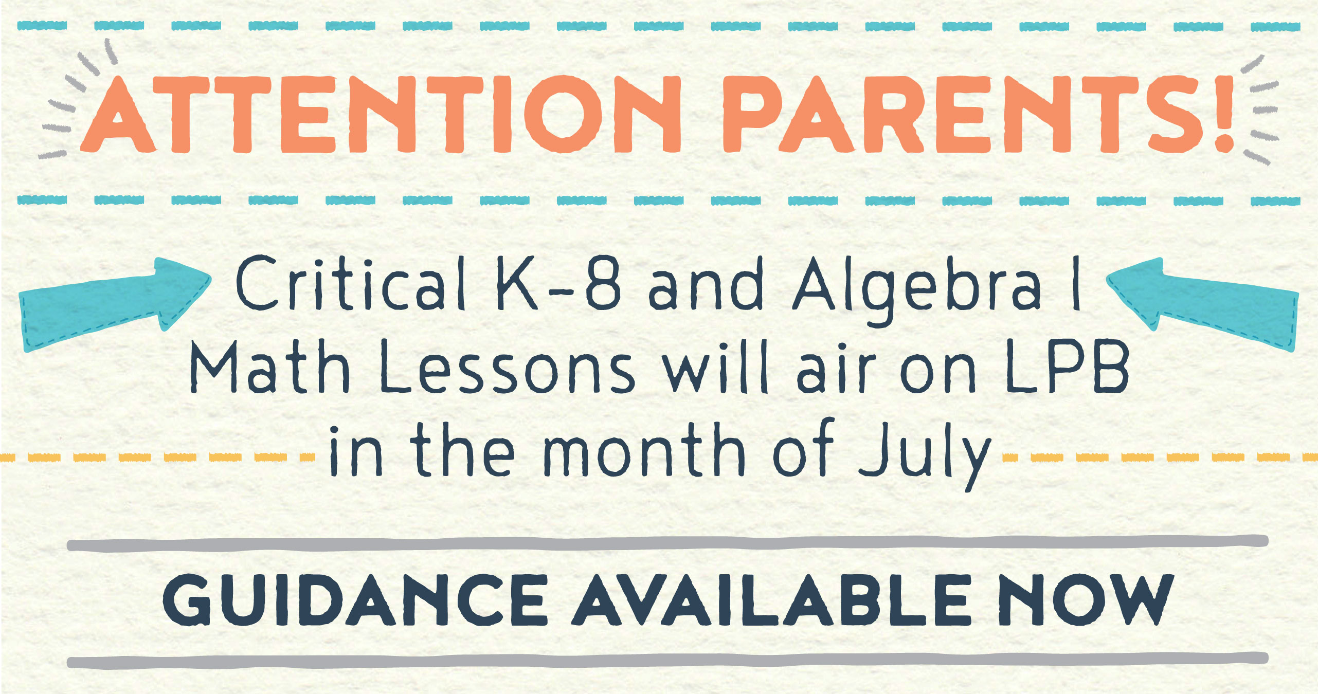 Attention parents! Critical K–8 Algebra I Math Lessons will air on LPB in the month of July. Guidance available now!