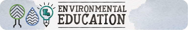 Louisiana Environmental Education